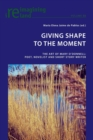 Giving Shape to the Moment : The Art of Mary O'Donnell: Poet, Novelist and Short Story Writer - Book