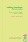 Tradition, Transmission, Transformation : Essays on Gaelic Poetry and Song - eBook
