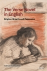 The Verse Novel in English : Origins, Growth and Expansion - eBook