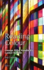 Reading Colour : George, Rilke, Kandinsky, Lasker-Schueler - Book