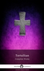 Delphi Complete Works of Tertullian (Illustrated) - eBook