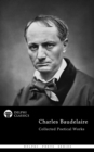 Delphi Collected Poetical Works of Charles Baudelaire (Illustrated) - eBook
