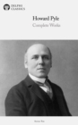 The Complete Works of Howard Pyle - eBook