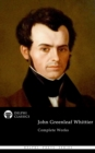 Delphi Complete Works of John Greenleaf Whittier (Illustrated) - eBook