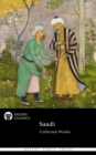 Delphi Collected Works of Saadi (Illustrated) - eBook