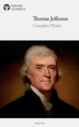 Delphi Complete Works of Thomas Jefferson (Illustrated) - eBook