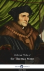 Delphi Collected Works of Sir Thomas More (Illustrated) - eBook