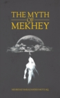 The Myth of Mekhey - Book
