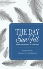 The Day the Sun Fell : Memoirs of a Survivor of the Atomic Bomb - Book