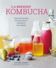Kombucha : Healthy Recipes for Naturally Fermented Tea Drinks - Book