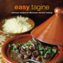 Easy Tagine : Delicious Recipes for Moroccan One-Pot Cooking - Book
