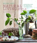 Natural Living Style : Inspirational Ideas for a Beautiful and Sustainable Home - Book