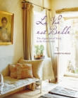 La Vie est Belle : The Elegant Art of Living in the French Style - Book