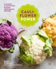 Cauliflower Power : Vegetarian and Vegan Recipes to Nourish and Satisfy - Book