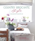 Country Brocante Style : Where English Country Meets French Vintage - Book