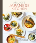 Atsuko's Japanese Kitchen : Home-Cooked Comfort Food Made Simple - Book