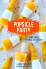 Popsicle Party : Home-Made Natural Iced Treats - Book