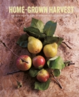Home-Grown Harvest : Delicious Ways to Enjoy Your Seasonal Fruit and Vegetables - Book