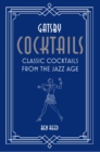 Gatsby Cocktails : Classic Cocktails from the Jazz Age - Book