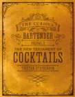 The Curious Bartender Volume II : The New Testament of Cocktails - eBook