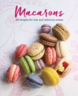 Macarons : 65 Recipes for Chic and Delicious Treats - Book