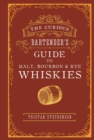 The Curious Bartender's Guide to Malt, Bourbon & Rye Whiskies - Book