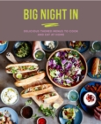 Big Night In : Delicious themed menus to cook & eat at home - eBook