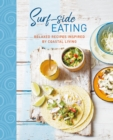 Surf-side Eating : Relaxed recipes inspired by coastal living