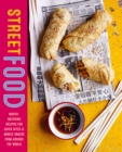 Street Food : Mouth-watering recipes for quick bites and mobile snacks from around the world