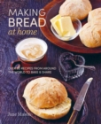 Making Bread at Home : Over 50 recipes from around the world to bake and share - eBook