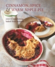 Cinnamon, Spice & Warm Apple Pie : Over 65 Comforting Baked Fruit Desserts - Book