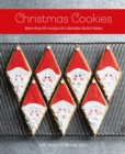 Christmas Cookies : More Than 60 Recipes for Adorable Festive Bakes - Book