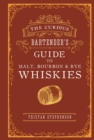 The Curious Bartender's Guide to Malt, Bourbon & Rye Whiskies - eBook