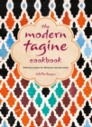 The Modern Tagine Cookbook: Delicious recipes for Moroccan one-pot meals - eBook