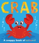 Crab : a snappy book of colours - Book
