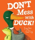 Don't Mess With Duck! - Book