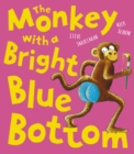 The Monkey with a Bright Blue Bottom - Book