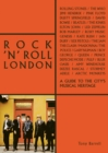 Rock 'n' Roll London : A Guide to the City's Musical Heritage - Book