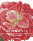 John Reeves : Pioneering Collector of Chinese Plants and Botanical Art - Book