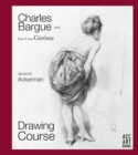 Charles Bargue and Jean-Leon Gerome : Drawing Course - Book