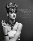 Adorning Fashion : The History of Costume Jewellery to Modern Times - Book