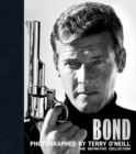 Bond: Photographed by Terry O'Neill : The Definitive Collection - Book