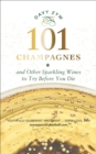 101 Champagnes : and other Sparkling Wines To Try Before You Die (includes Prosecco, Cava and other Fizz Favourites) - eBook