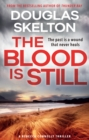 The Blood is Still : A Rebecca Connolly Thriller - 'If you don't know Skelton, now's the time' - Ian Rankin - Book