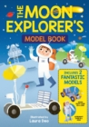 The Moon Explorer's Model Book : Includes 2 Fantastic Models - Book
