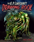 The H.P. Lovecraft Drawing Book : Learn to draw strange scenes of otherworldly horror - Book