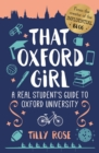That Oxford Girl : A Real Student's Guide to Oxford University - Book