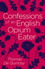 Confessions of an English Opium Eater - Book