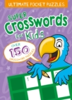 Ultimate Pocket Puzzles: Super Crosswords for Kids - Book
