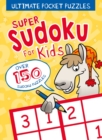 Ultimate Pocket Puzzles: Super Sudoku for Kids - Book